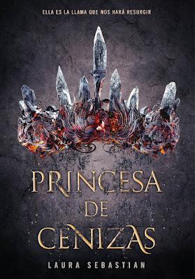 LIBRO - Princesa de cenizas Laura Sebastian  (Montena - 6 Septiembre 2018)  COMPRAR ESTE LIBRO