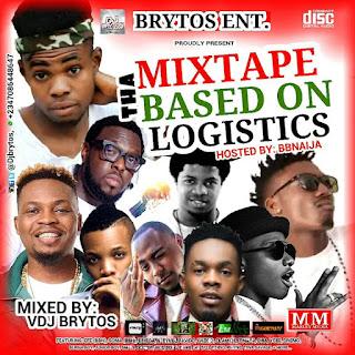 Mixtape: DJ BRYTOS – Tha Mixtape BASED ON LOGISTICS || @DJbrytos @EfeMoney @BBNaija