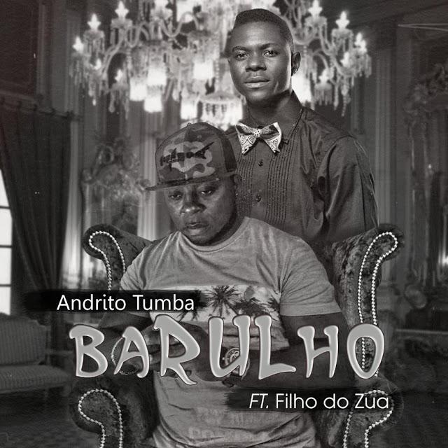 Andrito Tumba Feat. Filho do Zua - Barulho (Afro House)