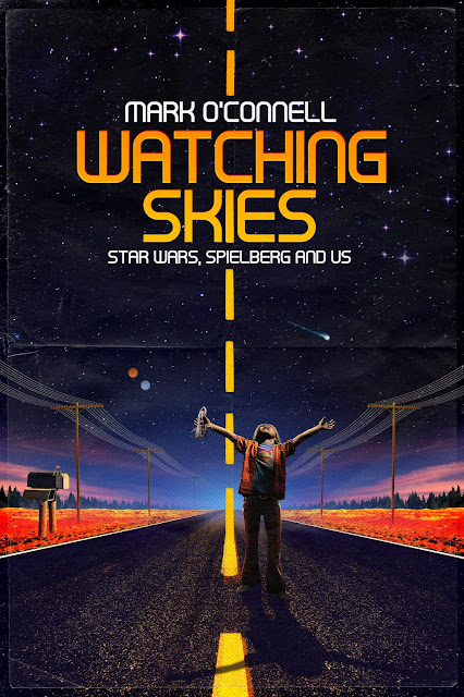 Watching Skies: Star Wars, Spielberg and Us