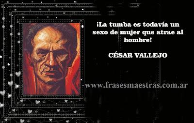 Frases Célebres La Tumba César Vallejo