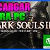 Dark Souls 2 Scholar of the First Sin PC Full Español