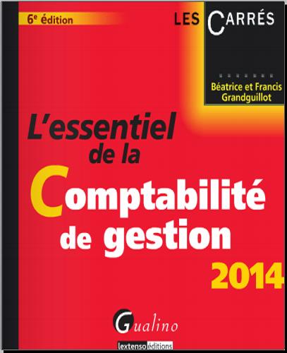 Livre : L'essentiel de la comptabilité de gestion 2014 - Béatrice et Francis Grandguillot