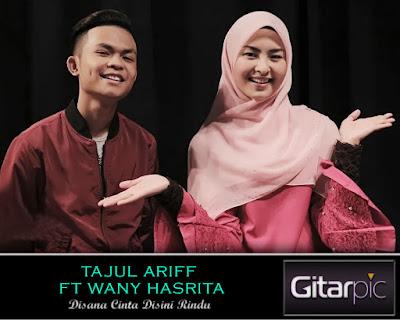 Chord Gitar Tajul Ariff & Wany Hasrita - Disana Cinta Disini Rindu
