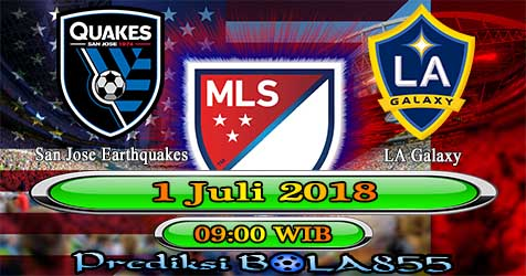 Prediksi Bola855 San Jose Earthquakes vs Los Angeles Galaxy 1 Juli 2018