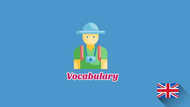 Kosakata Bahasa Inggris Perjalanan dan Liburan Disertai Gambar, Audio Dan Pronunciation