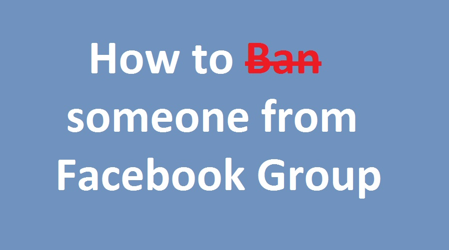 How to ban someone in Facebook Group - How to solve computer
