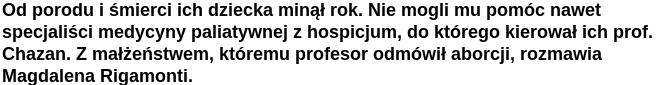 http://serwisy.gazetaprawna.pl/zdrowie/artykuly/878315,rodzice-dziecka-ktorym-prof-chazan-odmowil-aborcji-po-urodzeniu-lekarze-bali-nam-sie-je-pokazac.html