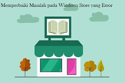 10 Cara Mengatasi Windows Store yang Error