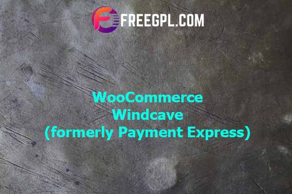 WooCommerce Windcave (formerly Payment Express) Nulled Download Free