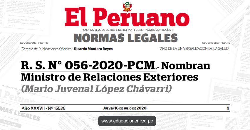 R. S. N° 056-2020-PCM.- Nombran Ministro de Relaciones Exteriores (Mario Juvenal López Chávarri)