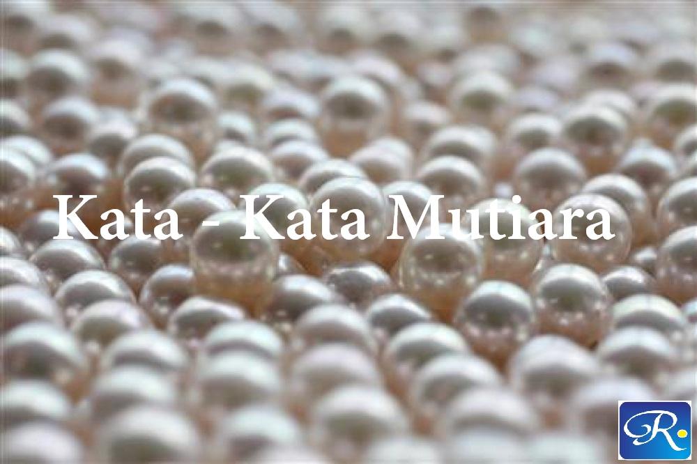 Kumpulan Kata Kata Mutiara yang Penuh Makna