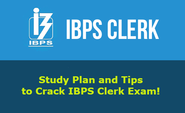 Study Plan and Tips to Crack IBPS Clerk Exam