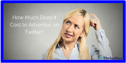 How Much Does It Cost to Advertise on Twitter