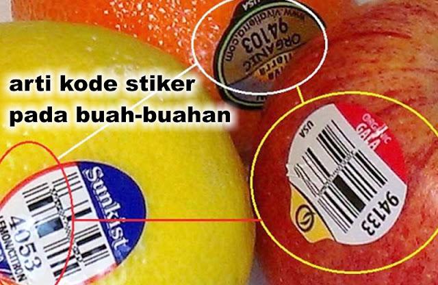 Ternyata arti kode stiker pada buah-buahan itu sangat penting loh!