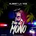 Albert La Voz - Tengo Un Mono