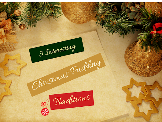 3 interesting Christmas pudding traditions