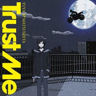 Trust Me by Yuya Matsushita [LaguAnime.XYZ]