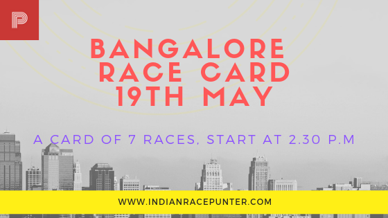 Bangalore Race Card 19th May