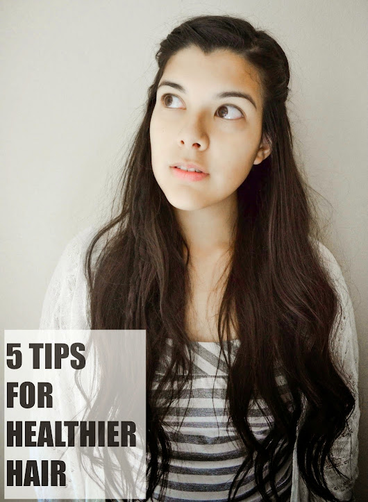 Hello Awesome: 5 Tips for Healthier Hair