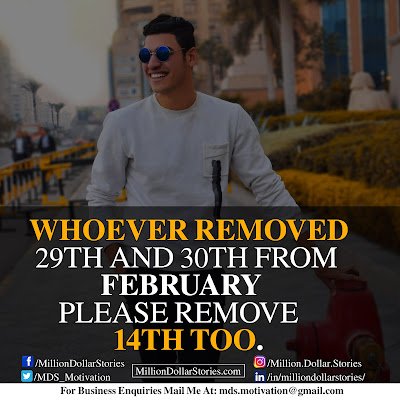 WHOEVER REMOVED 29TH AND 30TH FROM FEBRUARY PLEASE REMOVE 14TH TOO.