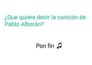 Significado de la canción Por Fin Pablo Alborán.
