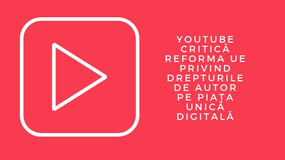 YouTube critică reforma drepturilor de autor în UE