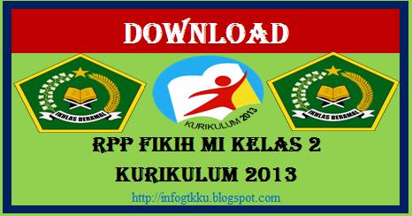 Download Rpp Fikih Mi Kelas 2 Kurikulum 2013 Info Gtk Ku
