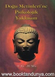 Carl Gustav Jung - Doğu Metinlerine Psikolojik Yaklaşım