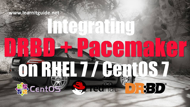 Integrate DRBD with Pacemaker Clusters on RHEL7 / CentOS7