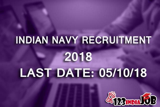 INDIAN NAVY RECRUITMENT 2018: