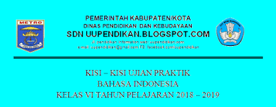 Kisi Kisi Ujian Praktik Bahasa Indonesia Kelas 6 Tahun 2019