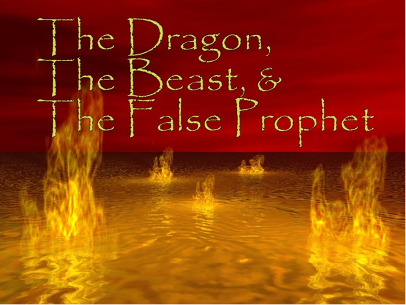 THE DRAGON, THE BEAST AND THE FALSE PROPHET IN THE LAKE OF FIRE