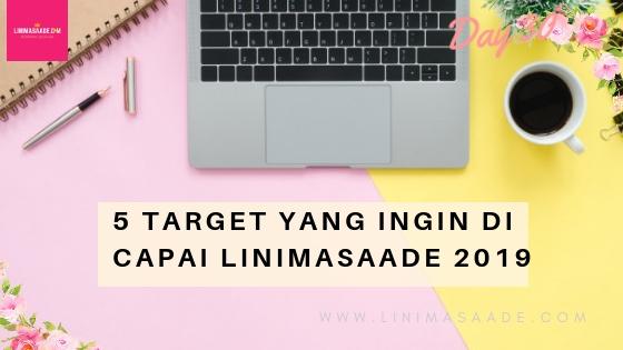 5 Target yang ingin di Capai Linimasaade 2019 | Day 30