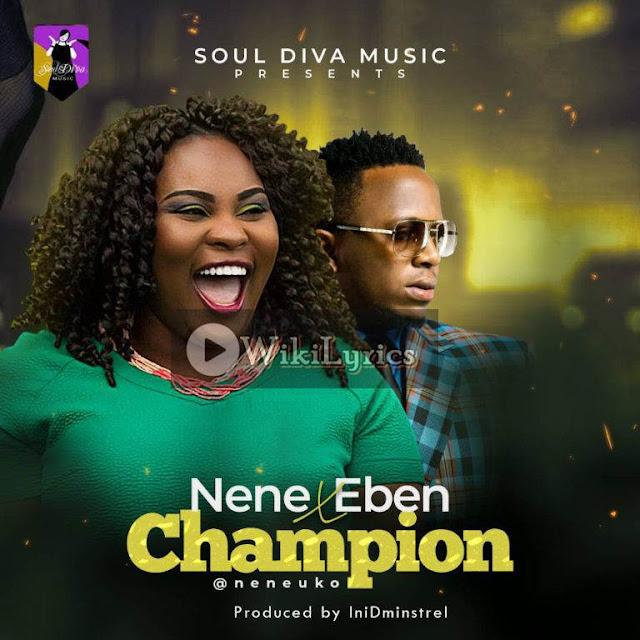 Download Music:: Nene Uko ft Eben - Champion