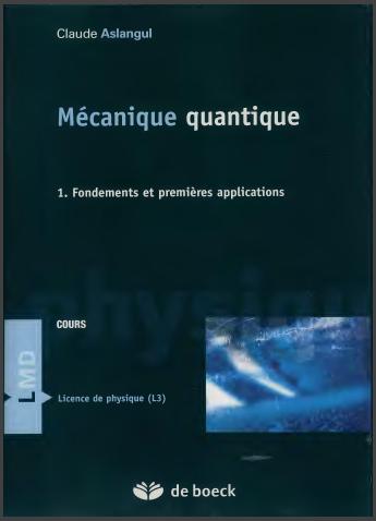 Livre : Mécanique quantique Tome 1, Fondements et premières applications - Claude Aslangul