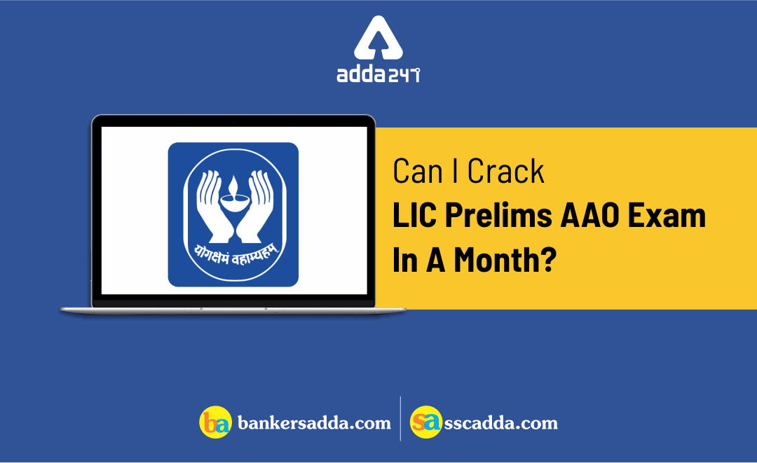 Can I Crack LIC AAO Prelims Exam In A Month?