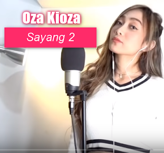 Oza Kioza, Dangdut Koplo, Lagu Cover, 2018,Download Lagu Oza Kioza Sayang 2 Mp3 (Cover Terbaik 2018)