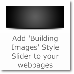 Add 'Building Images' Style Slider to your webpages