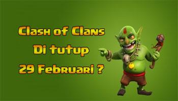 Benarkah Server Clash of Clans Akan Ditutup Tanggal 29 Februari ?