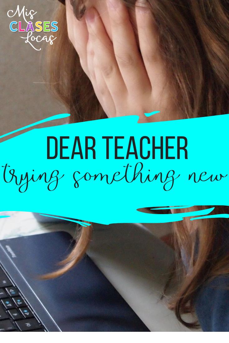 Dear teacher trying something new