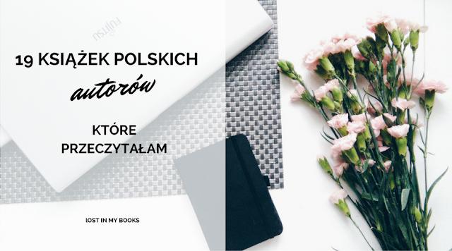 19 książek Polskich autorów, które przeczytałam