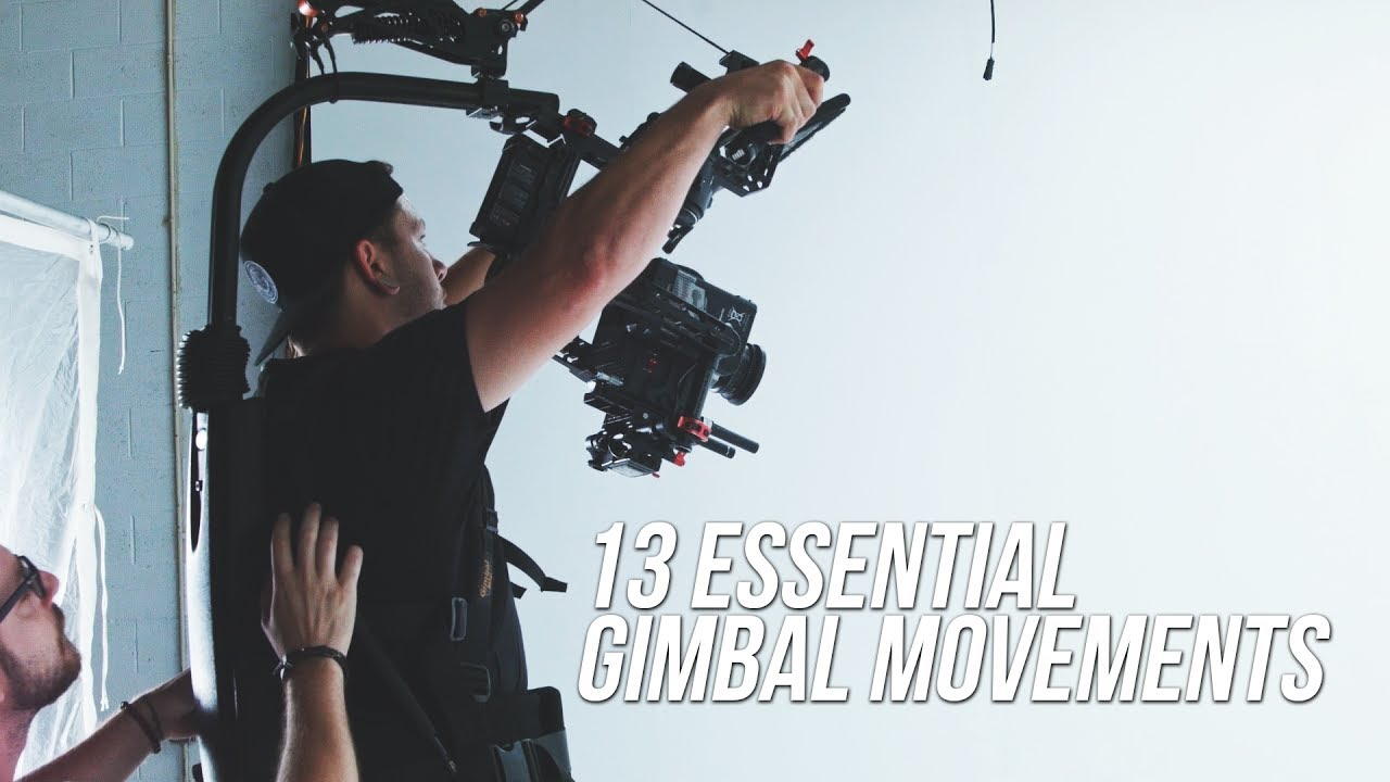 13 Essential Gimbal Movements