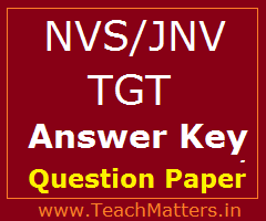 image : NVS TGT Answer Key & Question Papers 2017 @ TeachMatters