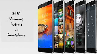 5 Upcoming Smartphones 2018 in India Features You Must Know