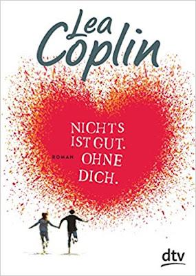 Neuerscheinungen im April 2018 #2 - Nichts ist gut. Ohne dich. von Lea Coplin