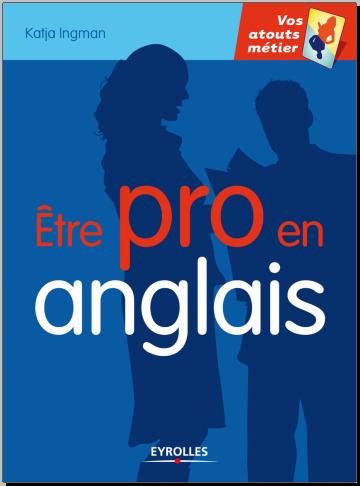 Livre : Etre pro en anglais - Katja Ingman PDF