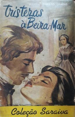 Tristezas à beira-mar. Manuel Pinheiro Chagas. Edição Saraiva (editora). Coleção Saraiva, Nº 121. Julho de 1958. Capa e contracapa de Nico Rosso.