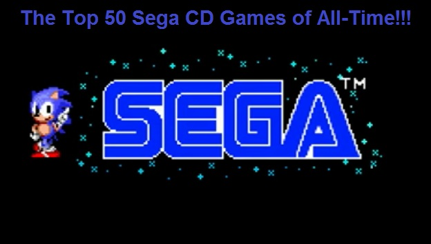 The 50 Greatest Sega CD Games of All-Time! (PART FIVE