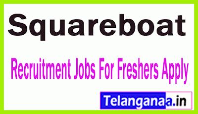 Squareboat Recruitment Jobs For Freshers Apply